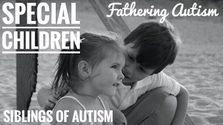 Special Children: Siblings Of Autism