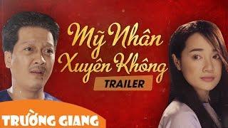my nhan xuyen khong  official trailer - truong giang ft nha phuong lam vy da le giang nam thu