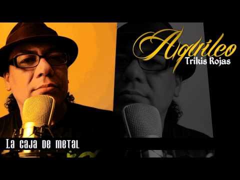 Aquileo Trikis Rojas [ La caja de metal ]