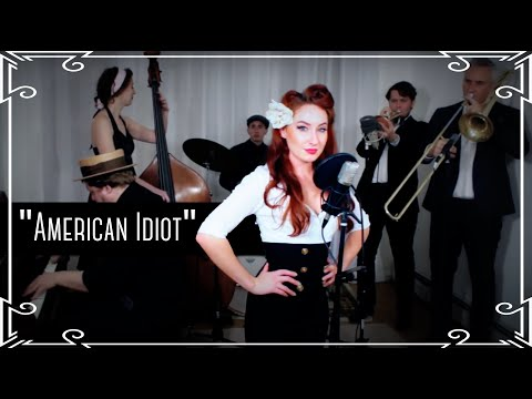"""""""American Idiot"""" (Green Day) - 1940s Wartime Cover by Robyn Adele Anderson"""