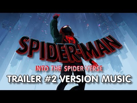 SPIDERMAN : INTO THE SPIDERVERSE Trailer 2 Music Version   Proper Movie Trailer Theme Song