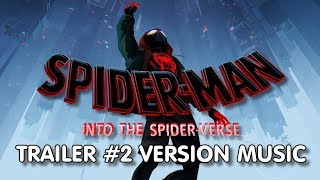 SPIDER-MAN : INTO THE SPIDER-VERSE Trailer 2 Music Version  | Proper Movie Trailer Theme Song
