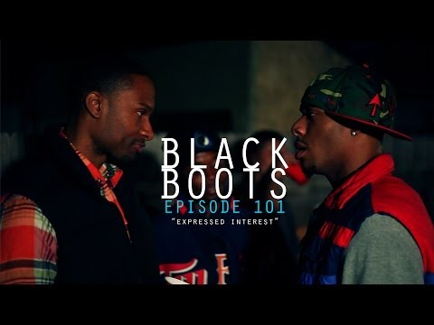 "BLACK BOOTS | Ep. 101 ""Expressed Interest"" | @BlackBootsTV"