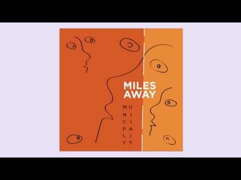 Municipality - Miles Away