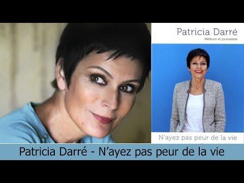 PATRICIA DARRE - N'AYEZ PAS PEUR DE LA VIE !