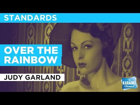 """Over The Rainbow in the Style of """"Judy Garland"""" with lyrics (no lead vocal)"""