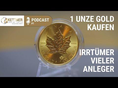 1 Unze Gold Kaufen - Die Irrtümer Vieler Anleger (Podcast #1)