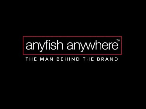 Anyfish Anywhere : The  Man Behind The Brand