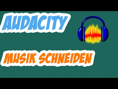 Audacity Tutorial: Lieder & Musik schneiden ★ Deutsch ★ Aufnahmeprogramm ★