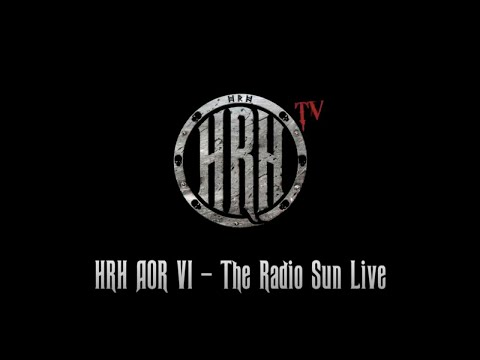 HRH TV - The Radio Sun Live @ HRH AOR VI 2018