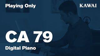 KAWAI CA79 Digital Piano DEMO - Playing only