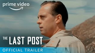 The Last Post - Official Trailer | Prime Video