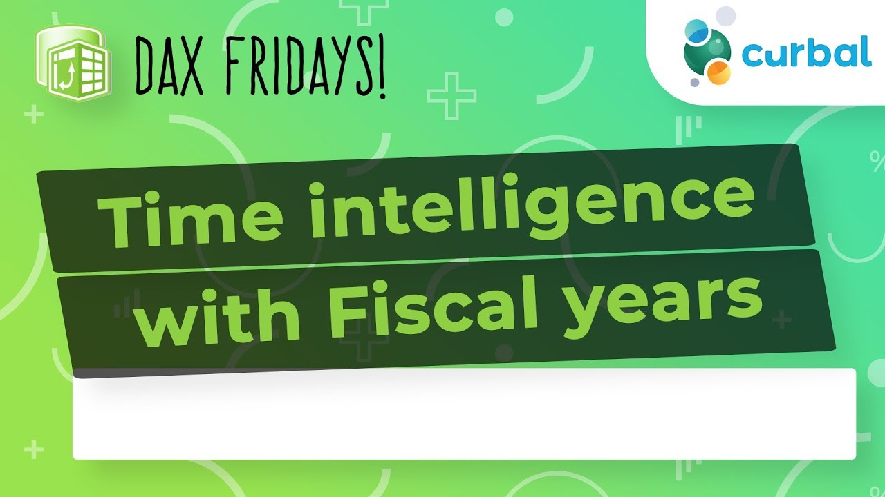 DAX Fridays! #116: Time intelligence with Fiscal Years