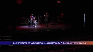 Yvelines | La compagnie Influenscènes en résidence au théâtre espace Coluche