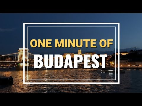 One minute of Budapest, Hungary
