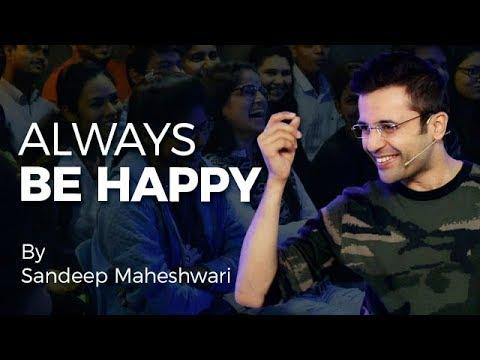 Always Be Happy - By Sandeep Maheshwari