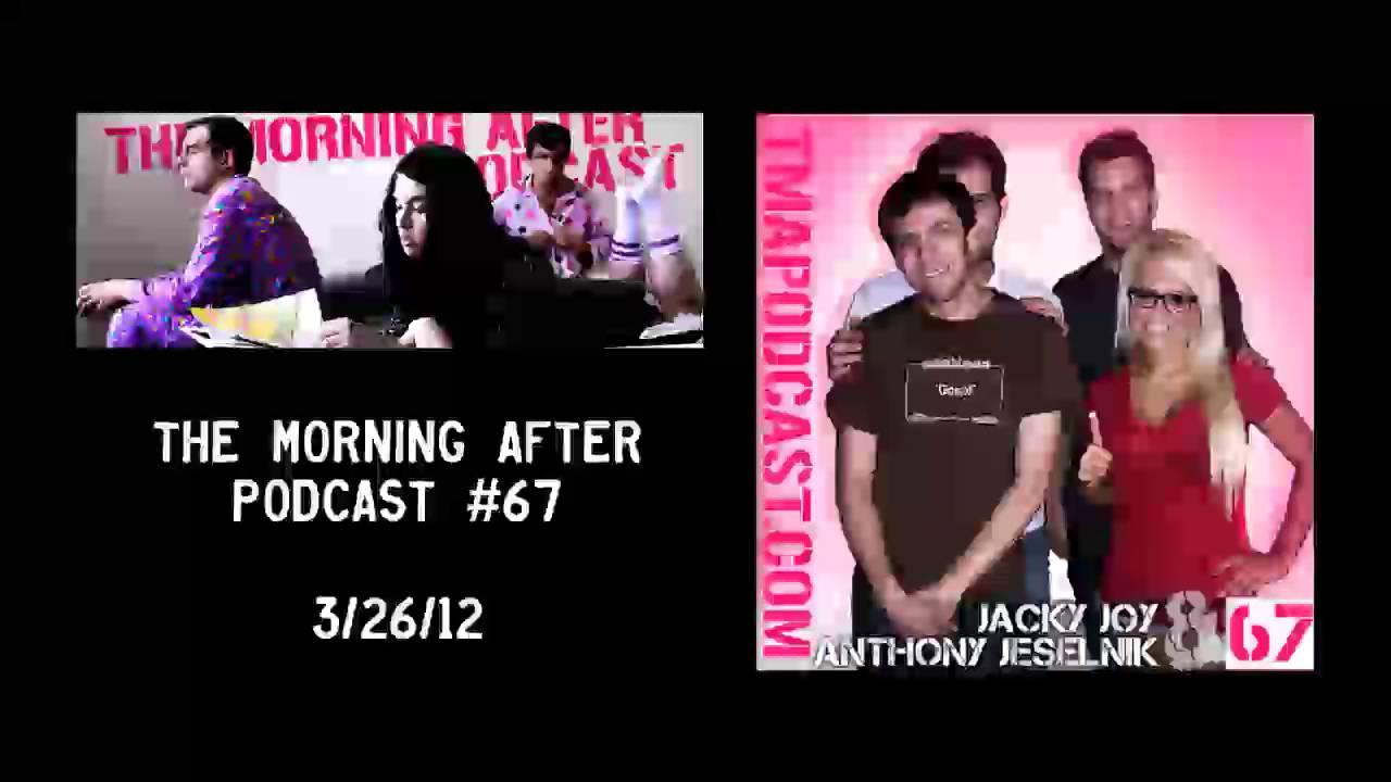 Anthony Jeselnik Jacky Joy The Morning After Podcast 67