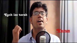 Kuch Is Tarah (Atif Aslam) | Cover | Varun Sood