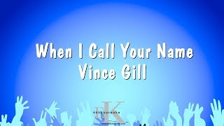 When I Call Your Name - Vince Gill (Karaoke Version)