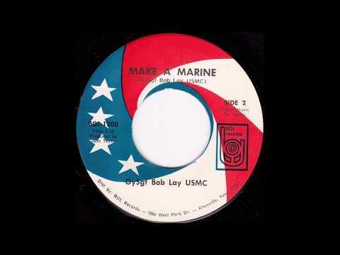 GySgt  Bob Lay - Make a Marine