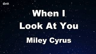 When I Look At You - Miley Cyrus Karaoke 【No Guide Melody】 Instrumental