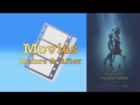Movies Before and After Episode 1: The Shape of Water