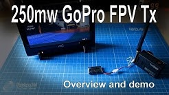 250mw FPV transmitter for GoPro - Overview and Demo