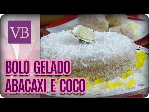 Bolo Gelado de Abacaxi com Coco - Você Bonita (22/09/16)