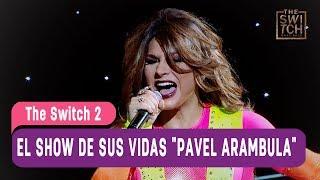 """The Switch 2 - El Show de sus vidas """"Pavel Arambula"""" - Mejores Momentos / Capítulo 30"""