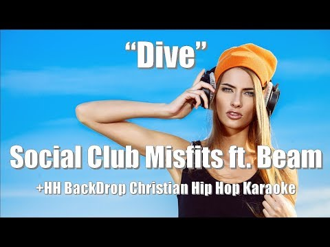 "Social Club Misfits ft. Beam ""Dive"" Karaoke Version"