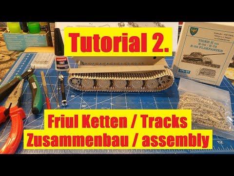 Tutorial 2  Zusammenbau/assembly Friul Ketten/Tracks