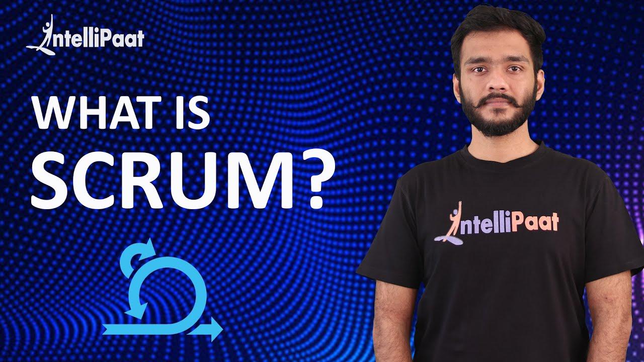 What is Scrum | Scrum Master Training | Intellipaat