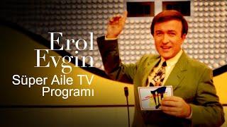 Süper Aile TV Programı - Erol Evgin