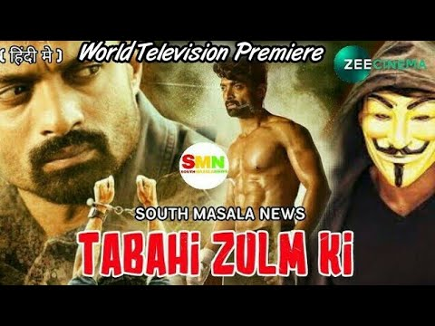 Tabaahi Zulm Ki (ISM) Hindi Dubbed World Television Premier Conform Release Date