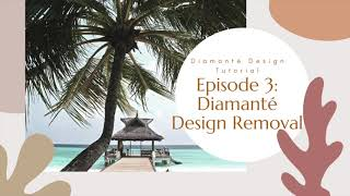 Diamanté Designs Episode 3: Easy Body Art Removal