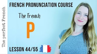 Pronunciation of P in French | Pronunciation course | Lesson 44