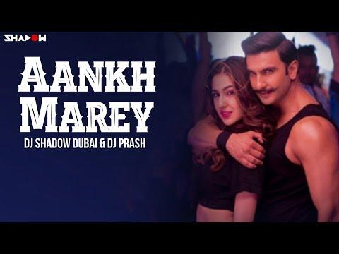 Aankh Marey Remix | Simmba | DJ Shadow Dubai X DJ Parsh | Ranveer Singh | Sara Ali Khan
