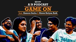 AIB Podcast : Game On feat Biswa  Kaneez