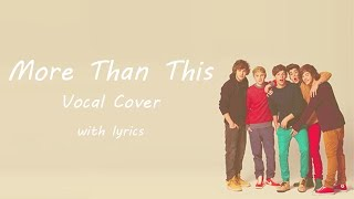 More Than This - One Direction - Vocal Cover with Lyrics