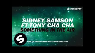 Sidney Samson ft Tony Cha Cha - Something In The Air [Official Teaser] [HD]
