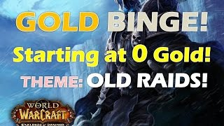 WoW Gold Binge Series: Old Raids - Journey from 0 Gold to 9214 Gold, WoD 6.2 Guide