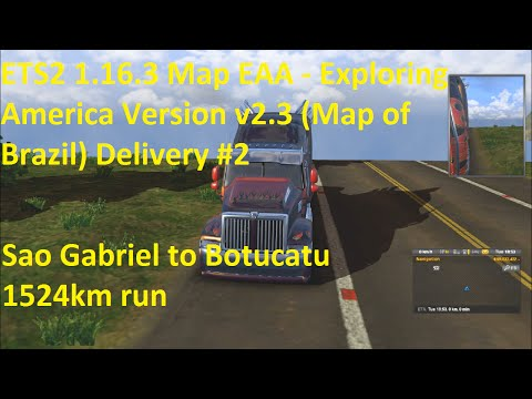 ETS2 1.16.3 EAA v2.3 Map of Brazil Delivery #2