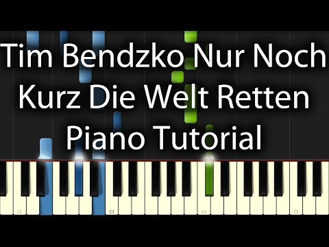 Tim Bendzko - Nur Noch Kurz Die Welt Retten Tutorial (How To Play On Piano)