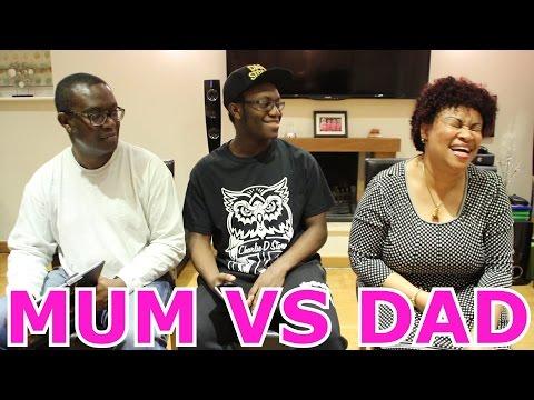 MUM VS DAD