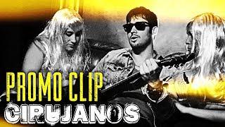 Los Cirujanos // PROMO CLIP // Caligo Films