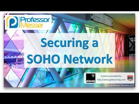 Descargar Video Securing a SOHO Network - CompTIA A+ 220-902 - 3.7
