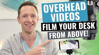 Overhead Video Recording: How to Shoot Top Down Video