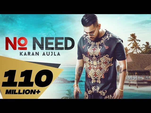 No Need (Full Video) Karan Aujla   Deep Jandu   Rupan Bal   Latest Punjabi song 2019