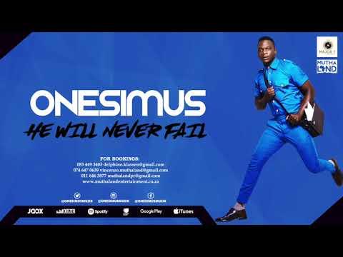 Onesimus - He Will Never Fail