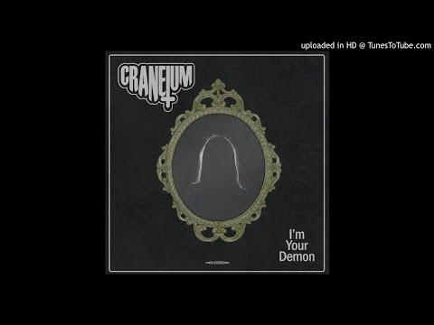 Craneium - I'm Your Demon (2018)